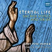 Eternal Life: Sacred Songs and Arias by Dreux Montegut