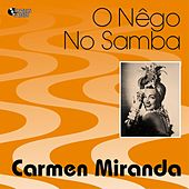 Play & Download O nêgo no samba (1929-1933) by Carmen Miranda | Napster