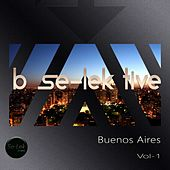 B Se-Lek Tive Buenos Aires, Vol. 1 by Various Artists
