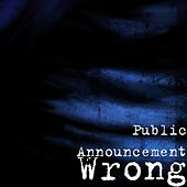 Wrong by Public Announcement