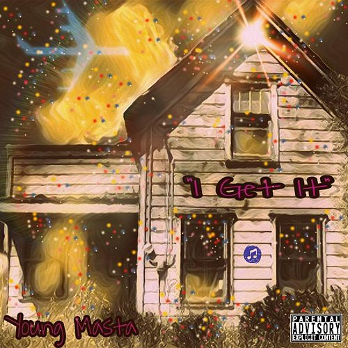 I Get It by Young Masta
