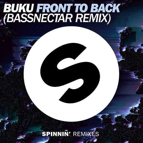 Front To Back (Bassnectar Remix) by Buku