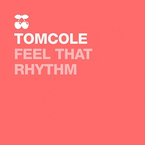 Feel That Rhythm by Tom Cole