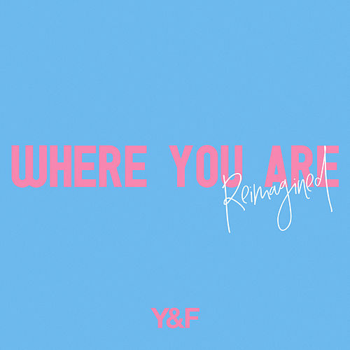 Play & Download Where You Are (Reimagined) by Hillsong Young & Free | Napster