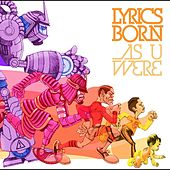 Play & Download As U Were by Lyrics Born | Napster