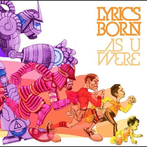 As U Were by Lyrics Born