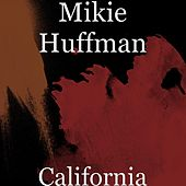 California by Mikie Huffman