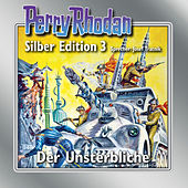 Play & Download Der Unsterbliche - Perry Rhodan - Silber Edition 3 by Perry Rhodan | Napster