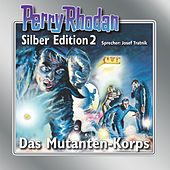 Play & Download Das Mutanten-Korps - Perry Rhodan - Silber Edition 2 by Perry Rhodan | Napster
