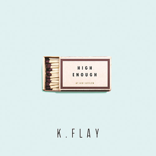 Play & Download High Enough by K.Flay | Napster