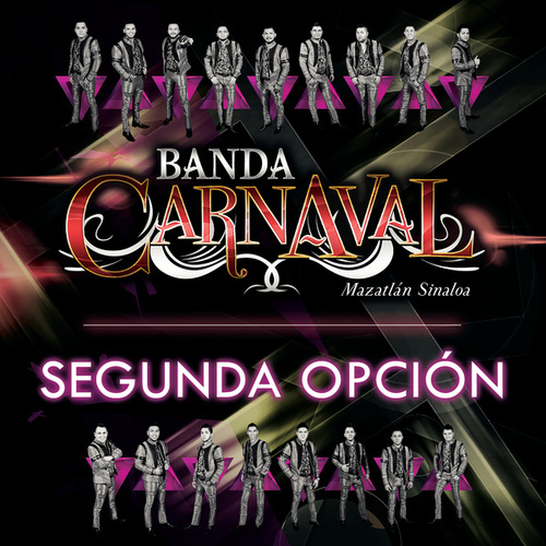 Segunda Opción by Banda Carnaval