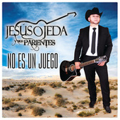 Play & Download No Es Un Juego by Jesus Ojeda Y Sus Parientes | Napster