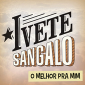 Play & Download O Melhor Pra Mim by Ivete Sangalo | Napster