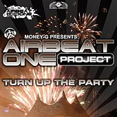 Turn up the Party by Airbeat One Project