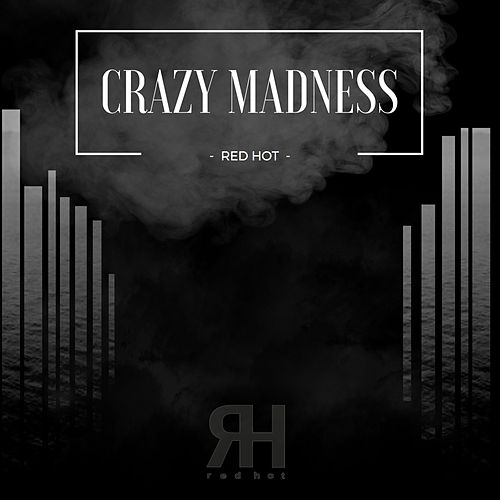 Play & Download Crazy Madness by Red Hot | Napster