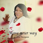 Play & Download Have Your Way by Lisa Thompson | Napster