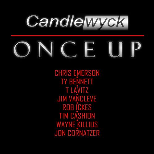Once Up (feat. Chris Emerson, Ty Bennett, T Lavitz, Jim Van Cleve, Rob Ickes, Tim Cashion, Wayne Killius & Jon Cornatzer) by Candlewyck