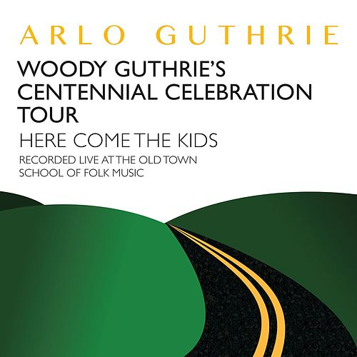 Here Come the Kids by Arlo Guthrie