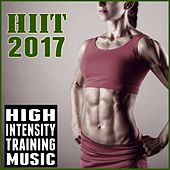 Hiit 2017: High Intensity Training Music by Various Artists