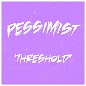 Threshold by Pessimist