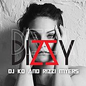 Play & Download Dizzy (feat. Rizzi Myers) by Dj K.O. | Napster
