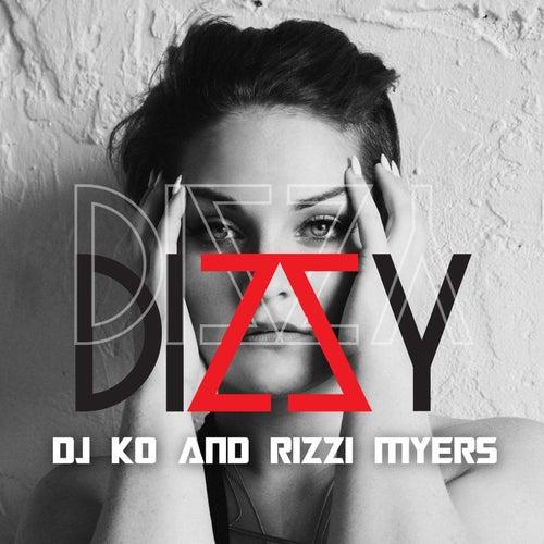 Play & Download Dizzy (feat. Rizzi Myers) by Dj K.O. | Napster