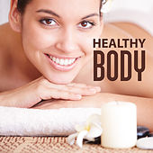Healthy Body – Relaxation Wellness, Spa Music, Restful Waves, Asian Sounds, Deep Sleep, Calm Soul by Sounds Of Nature