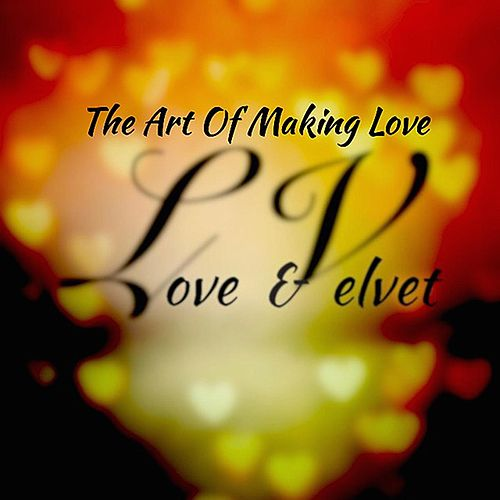 Play & Download The Art of Making Love by L.V. | Napster