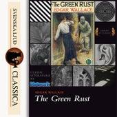 The Green Rust (unabridged) von Edgar Wallace