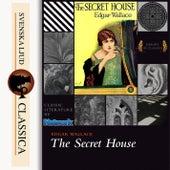 The Secret House (unabridged) von Edgar Wallace
