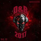 Play & Download Drum and Bass 2017 Vol. III by Various Artists | Napster