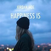 Play & Download Happiness Is by Jordan Moe | Napster