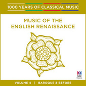 Music Of The English Renaissance (1000 Years Of Classical Music, Vol. 4) by Various Artists