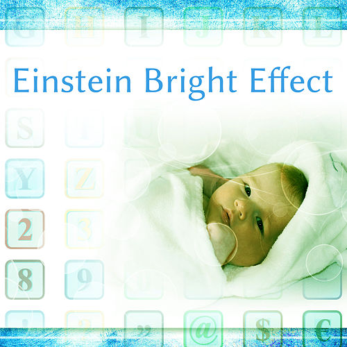 Einstein Bright Effect – Music for Baby, Build Your Child IQ, Educational Songs, Mozart, Haydn de Rockabye Lullaby
