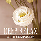 Play & Download Deep Relax with Composers – Instrumental Sounds for Relaxation, Chillout, Mozart, Haydn, Schubert by Moonlight Sonata | Napster