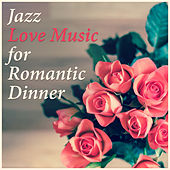 Play & Download Jazz Love Music for Romantic Dinner – Candle Light Dinner, Music for Lovers, Smooth Jazz, Piano Music, Mellow Jazz by Restaurant Music Songs   Napster