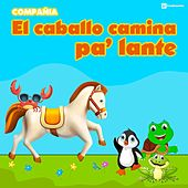 El Caballo Camina Palante by Compañia