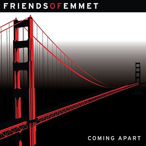 Play & Download Coming Apart by Friends of Emmet | Napster