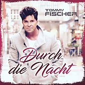 Play & Download Durch die Nacht by Tommy Fischer | Napster