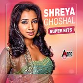 Shreya Ghoshal Super Hits by Various Artists