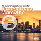 Sirup Deep Anthems Miami 2017 by Various Artists