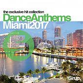 Sirup Dance Anthems Miami 2017 by Various Artists