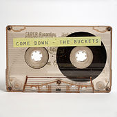 Play & Download Come Down by Buckets | Napster