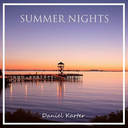 Play & Download Summer Nights by Daniel Karter | Napster