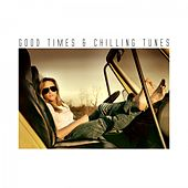 Play & Download Good Times & Chilling Tunes by Various Artists | Napster