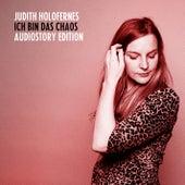 Ich bin das Chaos (Audiostory Edition) von Judith Holofernes