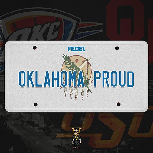 Oklahoma Proud by Fedel