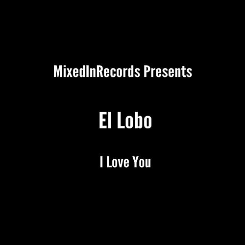 I Love You by Lobo
