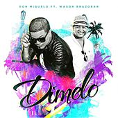 Play & Download Dimelo (feat. Wason Brazoban) by Don Miguelo | Napster