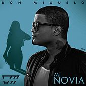 Play & Download Mi Novia by Don Miguelo | Napster